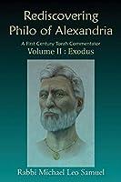 Rediscovering Philo of Alexandria: A First Century Torah Commentator Volume II: Exodus