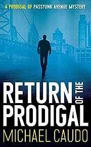 Return of the Prodigal: A Prodigal of Passyunk Avenue Mystery