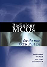 Radiology MCQs for the New FRCR Part 2A (Pt. 2A)