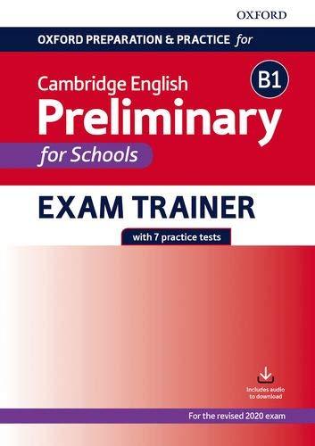 Oxford preparation & practice for Cambridge B1 english preliminary for school. Per le Scuole superiori. Con espansione online: Preparing students for ... English B1 Preliminary for Schools exam.