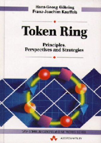 Token Ring, Engl. ed.: Principles, Perspective and Strategies