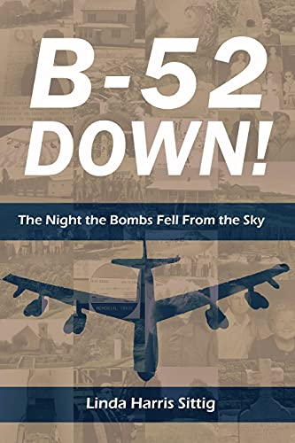B–52 Down! The Night the Bombs Fell From the Sky