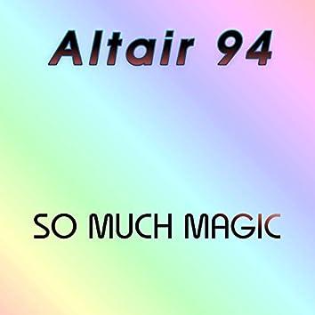 So Much Magic