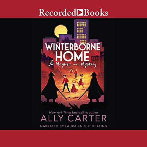 Winterborne Home for Mayhem and Mystery Audiobook By Ally Carter cover art