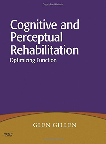 Cognitive and Perceptual Rehabilitation: Optimizing Function