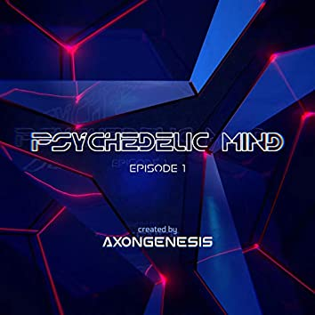Psychedelic Mind, Ep. 1