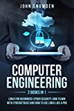 Computer Engineering:2 books in 1: Linux for Beginners+Cyber Security, How to Win with Cyberattacks and How to Use Linux Like a Pro