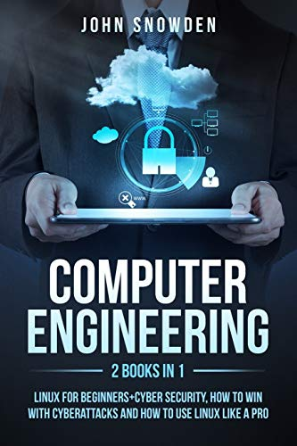 Compare Textbook Prices for Computer Engineering:2 books in 1: Linux for Beginners+Cyber Security, How to Win with Cyberattacks and How to Use Linux Like a Pro  ISBN 9798590059621 by Snowden, John