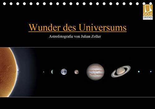 Wunder des Universums - Astrofotografie von Julian Zoller (Tischkalender 2021 DIN A5 quer)