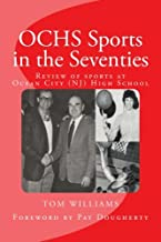 OCHS Sports in the Seventies: A review of Ocean City (NJ) High School sports (OCHS (NJ) High School Sports) (Volume 2)