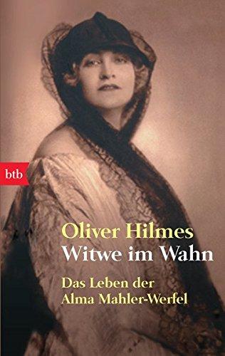 Buchseite und Rezensionen zu 'Witwe im Wahn: Das Leben der Alma Mahler-Werfel' von Oliver Hilmes