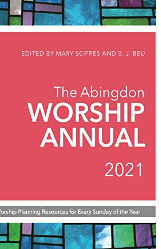 Compare Textbook Prices for The Abingdon Worship Annual 2021 Annual Edition ISBN 9781501896651 by Scrifres