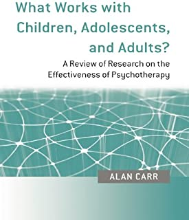 What Works with Children, Adolescents, and Adults?: A Review of Research on the Effectiveness of Psychotherapy (English Ed...
