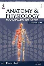 Anatomy and Physiology for Paramedics and Nurses