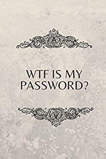 WTF IS MY PASSWORD ?: Password log book, An Organizer for All Your Passwords, Logbook To Protect Usernames and passwords, ...