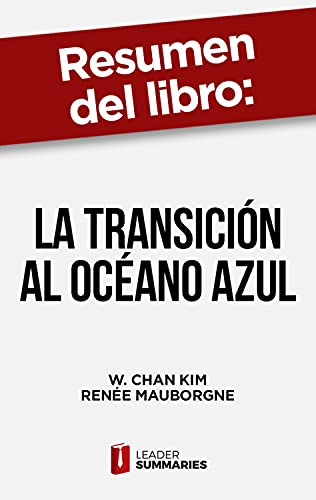 """Resumen del libro """"La transición al océano azul"""" de W. Chan Kim: Más allá de competir"""