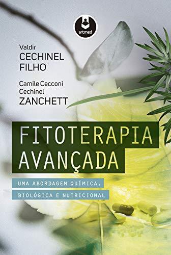 Fitoterapia Avançada: Uma Abordagem Química, Biológica e Nutricional