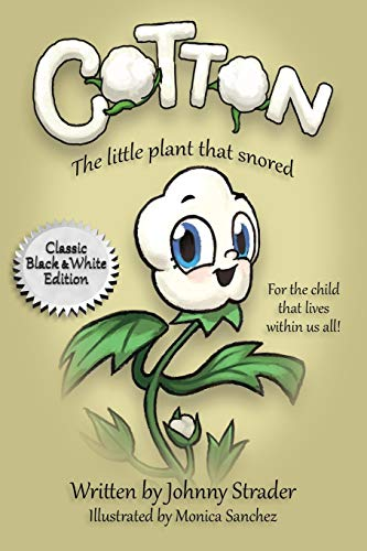 Cotton: The Little Plant That Snored - Black and White Edition