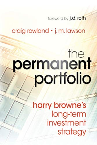 The Permanent Portfolio: Harry Browne′s Long–Term Investment Strategy