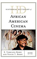 Historical Dictionary of African American Cinema (Historical Dictionaries of Literature and the Arts)