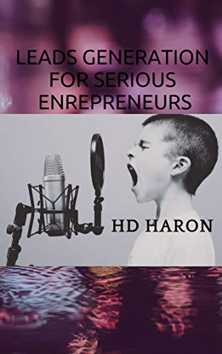 Lead Generation Secret for Serial Entrepreneurs (English Edition)