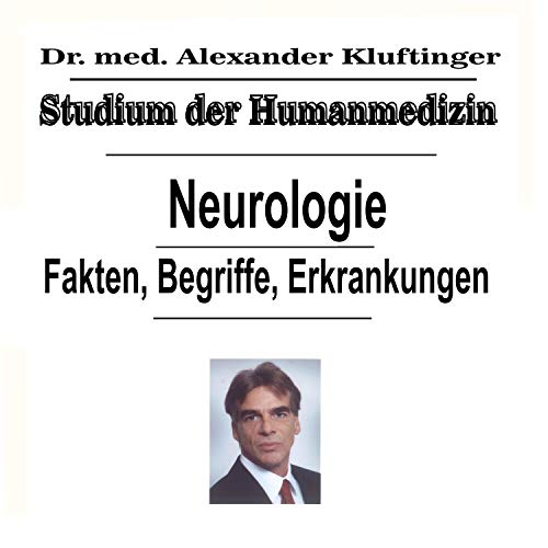 Studium der Humanmedizin - Neurologie - Fakten, Begriffe, Erkrankungen