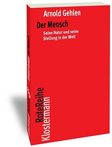 Der Mensch: Seine Natur und seine Stellung in der Welt (Klostermann RoteReihe, Band 89)