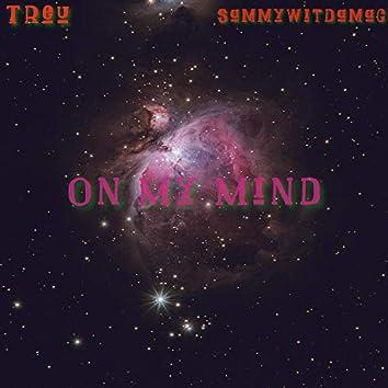 On My Mind (feat. Sammy Wit Da Mac)