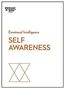 Self-Awareness (HBR Emotional Intelligence Series) by [Harvard Business Review, Daniel Goleman, Robert Steven Kaplan, Susan David, Tasha Eurich]