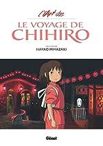 L'Art du Voyage de Chihiro - Studio Ghibli de Hayao Miyazaki