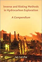 INVERSE & RISKING METHODS IN HYDROCARBON EXPLORATION