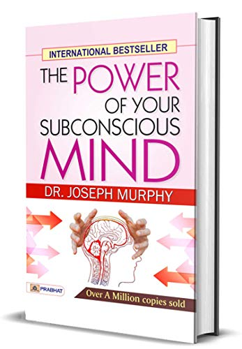 The Power of Your Subconscious Mind: Joseph Murphy's♥The Power of Your Subconscious Mind♥ one of the most popular bestselling inspirational guides of all time (English Edition)