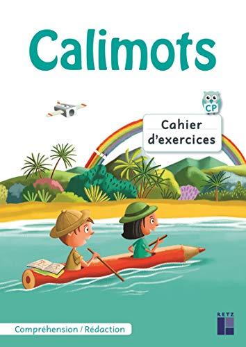 Calimots CP: Cahier d'exercices de compréhension / rédaction