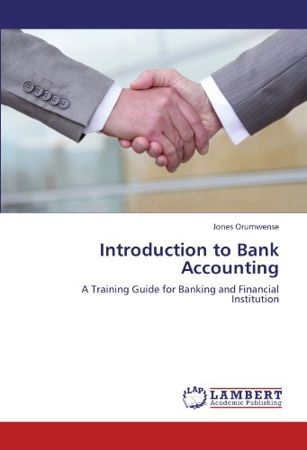 Introduction to Bank Accounting: A Training Guide for Banking and Financial Institution