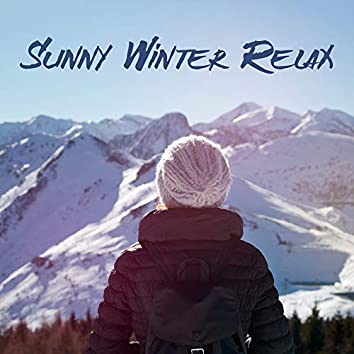 Sunny Winter Relax – Soft Vibes, Music for Mind, Relaxing Chill Out 2019, Antistress Music, Chillout Coffee