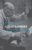 Igor Stravinsky (Critical Lives)