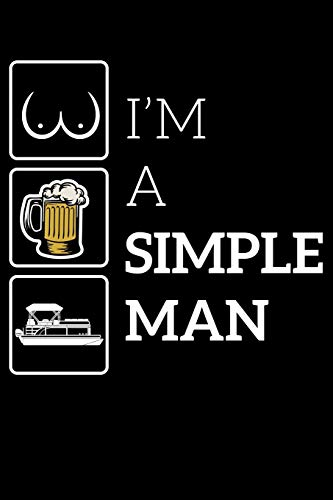 I'm A Simple Man: Lake Life Beer Boobs and Boats Dad Captain Lined Notebook Journal 6x9