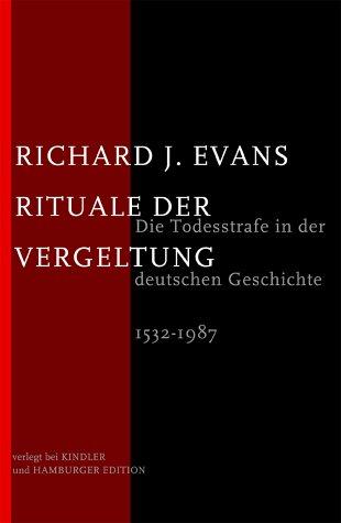 Buchseite und Rezensionen zu 'Rituale der Vergeltung. Die Todesstrafe in der deutschen Geschichte. 1532 - 1987' von Richard J. Evans