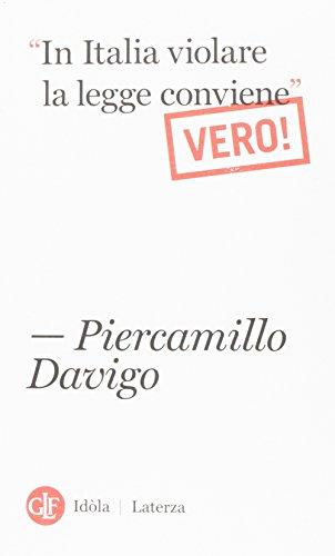 «In italia violare la legge conviene». Vero!