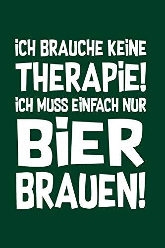 Braumeister: Therapie? Lieber Bier brauen!: Notizbuch / Notizheft für Bier Brauen Brauerei Bierbrauer A5 (6x9in) dotted Punktraster