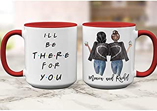 A Friends TV Show Fan Gift - I`ll Be There For You Coffee Mug For Sister Birthday Gift Valentines Day Gift Galentines Day ...