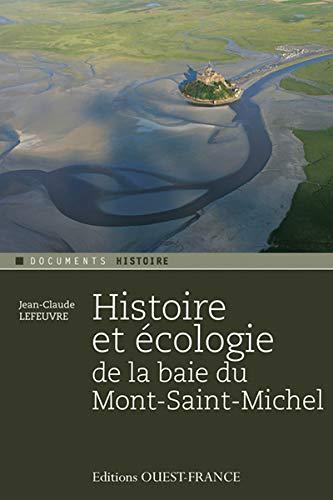 HISTOIRE ET ECOLOGIE BAIE MT-ST-MICHEL (HISTOIRE - DOCUMENTS HISTOIRE)...
