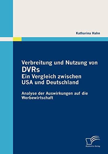 Verbreitung und Nutzung von DVRs: Ein Vergleich zwischen USA und Deutschland: Analyse der Auswirkungen auf die Werbewirtschaft