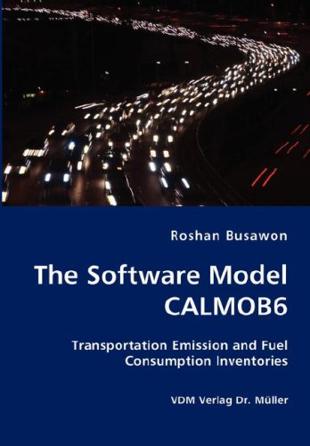 The Software Model Calmob6: Transportation Emission and Fuel Consumption Inventories PDF Books