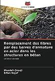 Remplacement des fibres par des barres d'armature en acier dans les structures en béton: Le béton durable