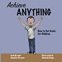 Achieve Anything: How to Set Goals for Children