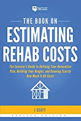 The Book on Estimating Rehab Costs by J Scott