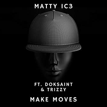 Make Moves (feat. Doksaint & Tr1zzy)