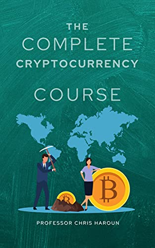The Complete Cryptocurrency Course: More than 5 Courses in 1: Learn everything you need to know about cryptocurrency, blockchain, Bitcoin including investing, mining, iCOs and more (English Edition)