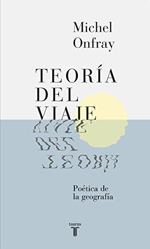 Teoría del viaje: Poética de la geografía (Spanish Edition)